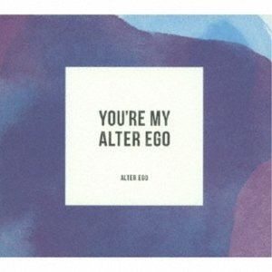 ALTER EGO/YOU'RE MY ALTER EGO [完全盤] 【CD】