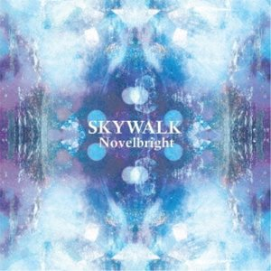 Novelbright/SKYWALK 【CD】