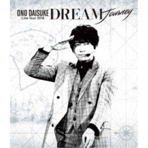 小野大輔/小野大輔 LIVE TOUR 2018 「DREAM Journey」 【Blu-ray】