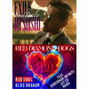 EXILE ATSUSHI/RED DIAMOND DOGS/Suddenly/RED SOUL BLUE DRAGON 【CD+DVD】|esdigital
