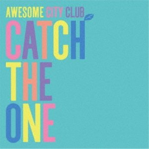 AWESOME CITY CLUB/CATCH THE ONE《通常盤》 【CD】