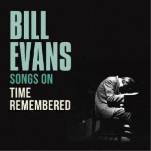 ビル・エヴァンス/ソングス・オン『タイム・リメンバード』 【CD】