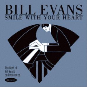 ビル・エヴァンス/スマイル・ウィズ・ユア・ハート ベスト・オブ・ビル・エヴァンス・オン・レゾナンス 【CD】