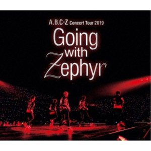 A.B.C-Z/A.B.C-Z Concert Tour 2019 Going with Zephy...