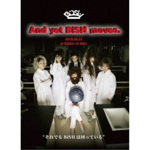 BiSH/And yet BiSH moves. 【DVD】