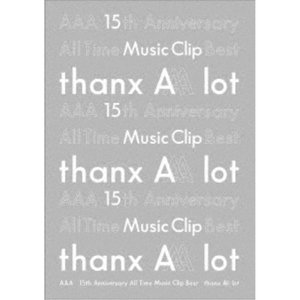AAA/AAA 15th Anniversary All Time Music Clip Best -thanx AAA lot- 【Blu-ray】