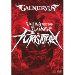 GALNERYUS/FALLING INTO THE FLAMES OF PURGATORY《完全生...