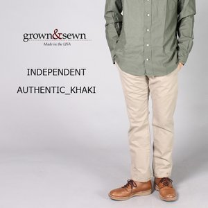 GROWN&SEWN (グロウン&ソーン)  INDEPENDENT - AUTHENTIC KHAKI|explorer