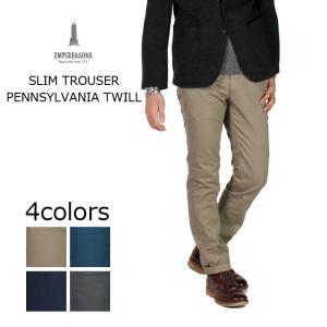 (エンパイア アンド サンズ) EMPIRE & SONS  SLIM TROUSER - PENNSYLVANIA TWILL / 4colors|explorer