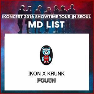 iKON  KRUNK X iKON POUCH  iKONCERT 2016 SHOWTIME TOUR IN SEOUR GOODS 公式グッズ ikon アイコン fani2015