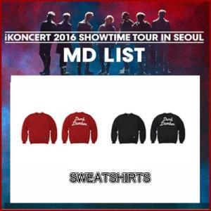 iKON SWEATSHIRTS iKONCERT 2016 SHOWTIME TOUR IN SEOUR GOODS 公式グッズ ikon アイコン fani2015