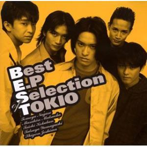 Best E.P Selection of Tokio / TOKIO (CD)