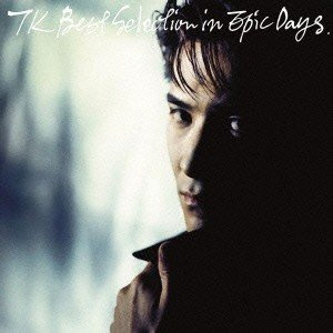TK BEST SELECTION IN EPIC DAYS(DVD付) / 小室哲哉 (CD)