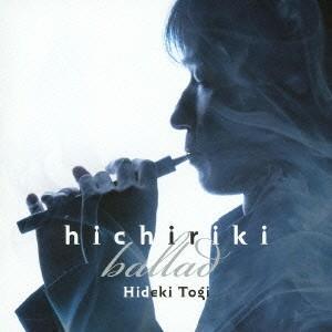 hichiriki ballad / 東儀秀樹 (CD) felista