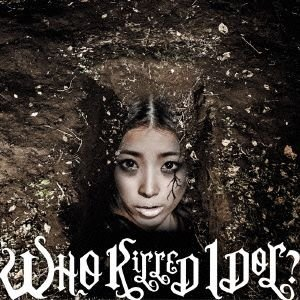 WHO KiLLED IDOL?(DVD付B) / BiS (CD)