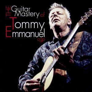 ザ・ギター・マスタリー・オブ・トミー・エマニュエル トミー・エマニュエル CD