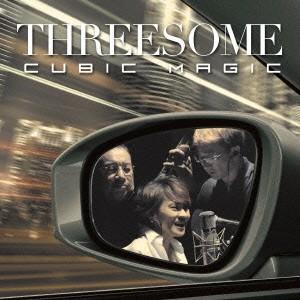 CUBIC MAGIC / THREESOME(Marlene、Jiro Yoshida、Makoto Kuriya) (CD)