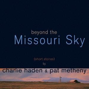 ミズーリの空高く / チャーリー・ヘイデン&パット・メセニー (CD)