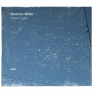 サイレント・ライト / ドミニク・ミラー (CD)