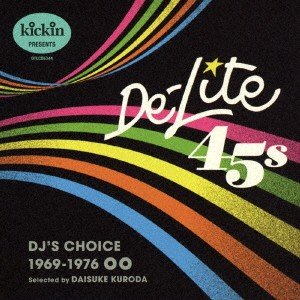 kickin presents De-Lite 45s: DJ's Choice 1969-1976 オムニバス CDの商品画像