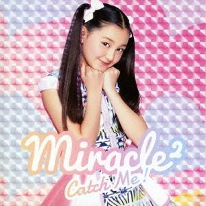 Catch Me!(カノン ソロジャケット) / miracle2 from ミラクルちゅーんず! (CD)|felista
