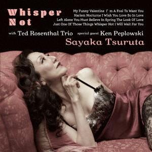 ウィスパー・ノット / 鶴田さやかwith テッド・ローゼンタール・トリオ&ケン・ペプロフスキー (CD)