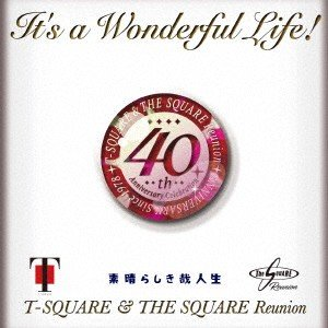 It's a Wonderful Life!(DVD付) / T-SQUARE&THE SQUARE Reunion (CD)