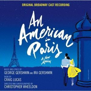 パリのアメリカ人 / オリジナル・ブロードウェイ・キャスト・レコーディング (CD)|felista