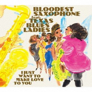 I JUST WANT TO MAKE LOVE TO YOU / BLOODEST SAXOPHONE feat.TE... (CD)|felista
