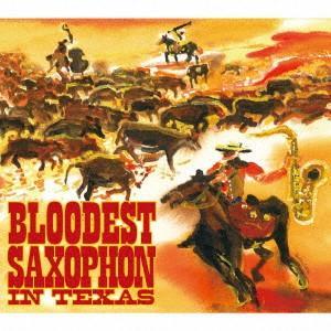 IN TEXAS / BLOODEST SAXOPHONE (CD)
