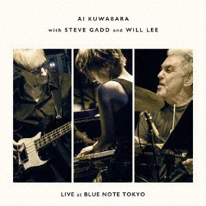 Live at Blue Note Tokyo / 桑原あい with スティーヴ・ガッド and ウィル・リー (CD)