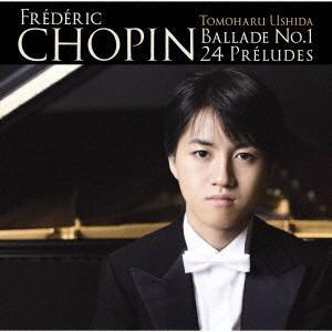 ショパン:バラード第1番、24の前奏曲 / 牛田智大 (CD)|felista