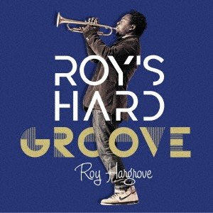 ロイズ・ハード・グルーヴ〜ベスト・オブ・ロイ・ハーグローヴ / ロイ・ハーグローヴ (CD)