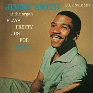 ジミー・スミス・プレイズ・プリティ・ジャスト・フォー・ユー / ジミー・スミス (CD)|felista