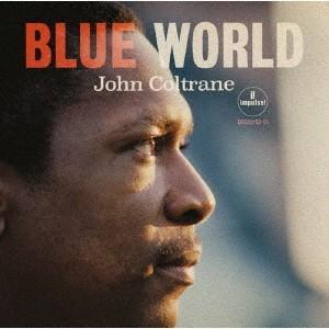 ブルー・ワールド〜ザ・ロスト・サウンドトラック / ジョン・コルトレーン (CD)