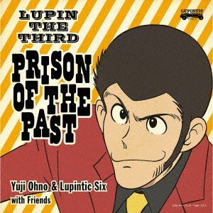 LUPIN THE THIRD 〜PRISON OF THE PAST〜 / Yuji Ohno&Lupintic Si... (CD)