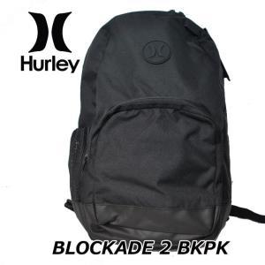 HURLEY ハーレー リュック バックパック BAG   BLOCKADE2 (HU0005)|fleaboardshop