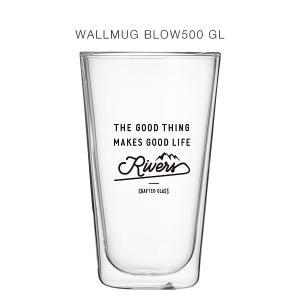 RIVERS(リバーズ)ウォールマグ ブロー500 GOOD LIFE(ブラック)(耐熱ダブルウォールグラス、タンブラー)|flgds