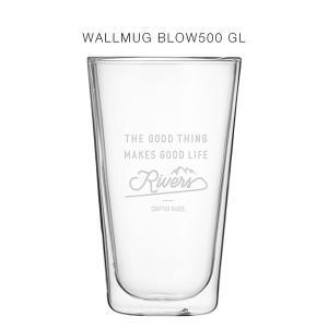 RIVERS(リバーズ)ウォールマグ ブロー500 GOOD LIFE(ホワイト)(耐熱ダブルウォールグラス、タンブラー)|flgds
