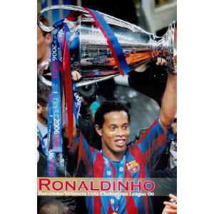 ロナウジーニョ(バルセロナ/チャンピオンズリーグ2006優勝)ポスター|footballfan