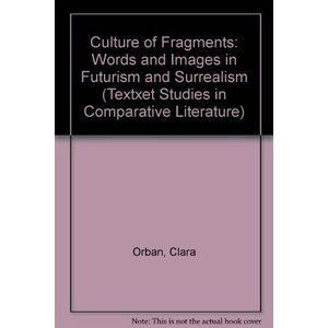 The Culture of Fragments: Words and Images in Futu...