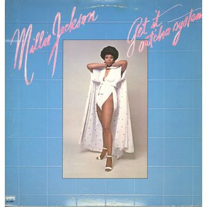 MILLIE JACKSON - GET IT OUT'CHA SYSTEM LP  US  197...