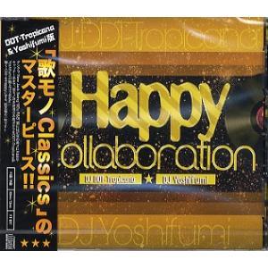DJ DDT-TROPICANA & DJ YOSHIFUMI - HAPPY COLLABORAT...