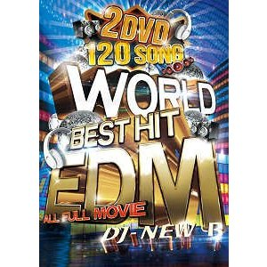 DJ NEW B - WORLD BEST HIT EDM (2DVD) 2xDVD JPN 2016年リリース|freaksrecords