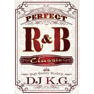 DJ K.G - PERFECT R&B CLASSIC DVD JPN 2016年リリース|freaksrecords