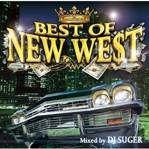 DJ SUGER - BEST OF NEW WEST CD JPN 2016年リリース|freaksrecords