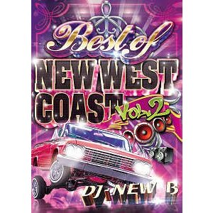 DJ NEW B - BEST OF NEW WEST COAST VOL.2 DVD JPN 2016年リリース|freaksrecords