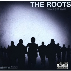 THE ROOTS - HOW I GOT OVER CD US 2010年リリース