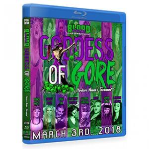 Blood Brothers Pro Wrestling ブルーレイ「Goddess Of Gore 2018 女子デスマッチトーナメント」(2018年3月3日カリフォルニア州サン・バレー)|freebirds