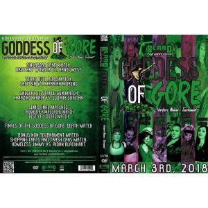 Blood Brothers Pro Wrestling DVD「Goddess Of Gore 2018 女子デスマッチトーナメント」(2018年3月3日カリフォルニア州サン・バレー)|freebirds